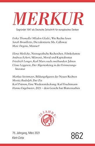 MERKUR Gegründet 1947 als Deutsche Zeitschrift für europäisches Denken - 2021-03: Nr. 862, Heft 3, März 2021