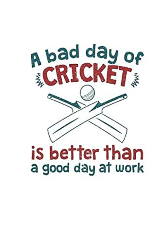 A Bad Day: Of Cricket Is Better Than A Good Day At Work Funny Gif Wide Ruled Notebook, Journal for Writing, Size 6