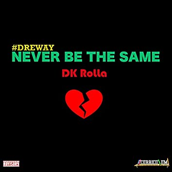 Never Be the Same (DreWay)