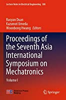 Proceedings of the Seventh Asia International Symposium on Mechatronics: Volume I (Lecture Notes in Electrical Engineering (588))