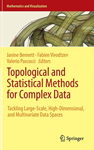 Compare Textbook Prices for Topological and Statistical Methods for Complex Data: Tackling Large-Scale, High-Dimensional, and Multivariate Data Spaces Mathematics and Visualization 2015 Edition ISBN 9783662448991 by Bennett, Janine,Vivodtzev, Fabien,Pascucci, Valerio