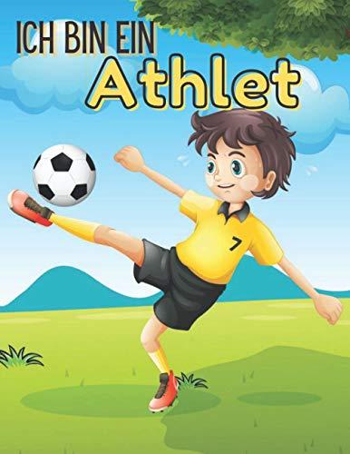 Ich Bin Ein Athlet: Sport Malbuch für Kinder (Fußball - Basketball - Golf - Fußball Amerika - Skifahren) und mehr
