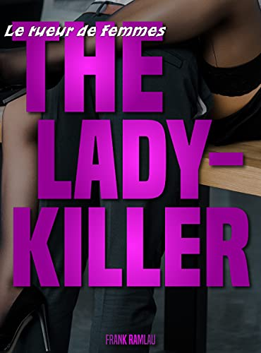 The Lady-Killer: Le tueur de dame (French Edition)