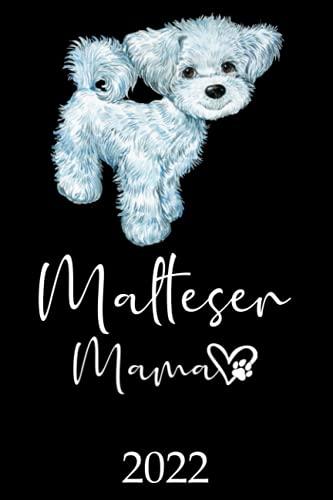 Malteser Mama 2022: Kalender Hunde Terminplaner   Malteser Hundemama Terminkalender Wochenplaner, Monatsplaner & Jahresplaner für Hundefrauchen   DIN ... Studium & Beruf   Geschenk für Hundefreund