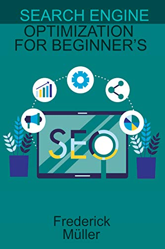 Search engine optimization for beginners 2021: Search engine optimization is essential