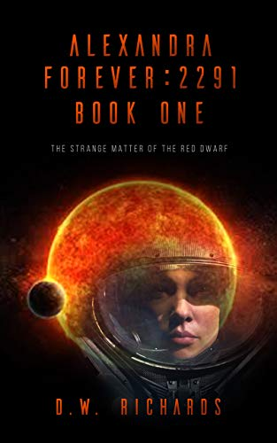 Alexandra Forever 2291 — Book One: The Strange Matter of the Red Dwarf (English Edition)