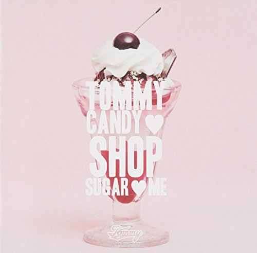Tommy Candy Shop Sugar Me by Tommy February6