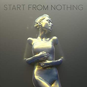 Start from Nothing