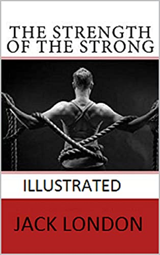 The Strength of the Strong Illustrated (English Edition)