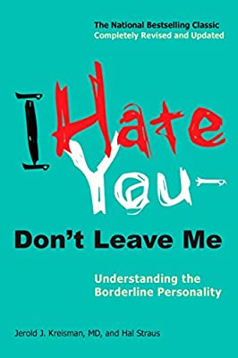 I Hate You--Don't Leave Me: Understanding the Borderline Personality by TarcherPerigee