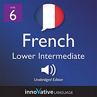 Learn French - Level 6: Lower Intermediate French audiobook cover art