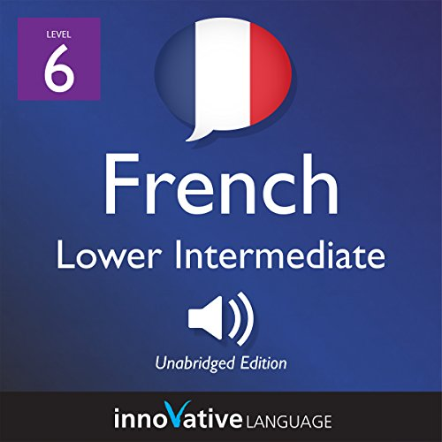 Learn French - Level 6: Lower Intermediate French     Volume 1: Lessons 1-25              By:                                                                                                                                 Innovative Language Learning LLC                               Narrated by:                                                                                                                                 FrenchPod101.com                      Length: 2 hrs and 43 mins     2 ratings     Overall 5.0