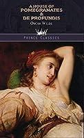 A House of Pomegranates & De Profundis (Prince Classics)