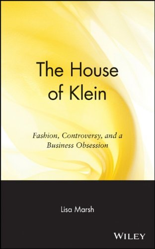 Price comparison product image The House of Klein: Fashion,  Controversy,  and a Business Obsession