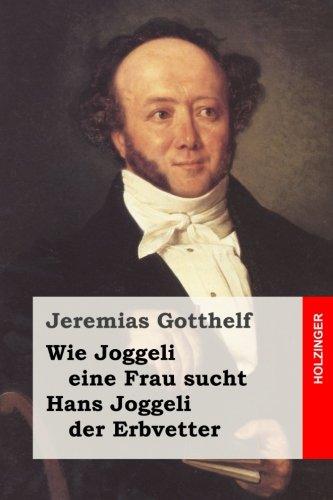 Wie Joggeli eine Frau sucht / Hans Joggeli der Erbvetter