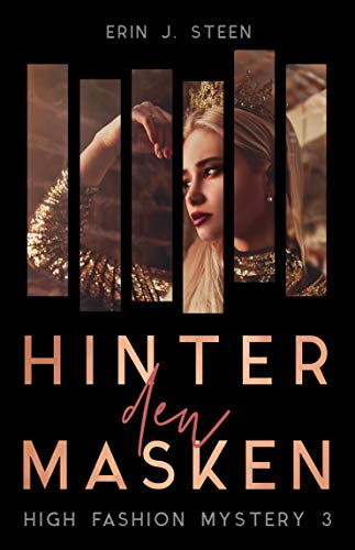Hinter den Masken: High Fashion Mystery 3 von [Erin J. Steen]