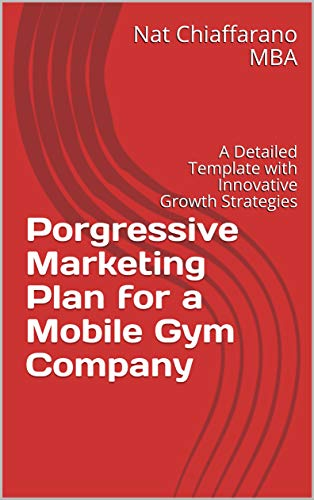 Porgressive Marketing Plan for a Mobile Gym Company: A Detailed Template with Innovative Growth Strategies (English Edition) ⭐