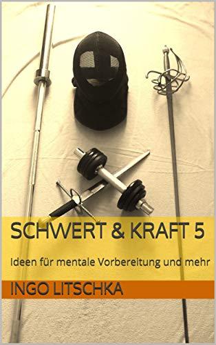 Schwert & Kraft 5: Ideen für mentale Vorbereitung und mehr