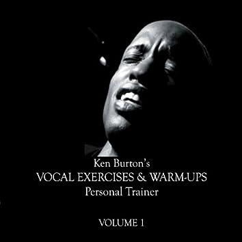 Ken Burton's Vocal Exercises & Warm-Ups Personal Trainer - Volume 1