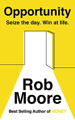 Opportunity: Sieze the Day, Win at Life