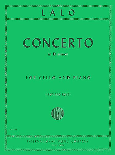 Lalo, Edouard - Cello Concerto in D Minor, Commentary and Preparatory Exercises Morganstern, Daniel - International Music