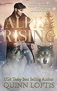 Alpha Rising: Book 12 of the Grey Wolves Series