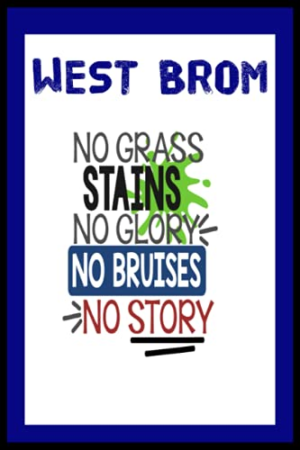 West Brom: Quick Journal, West Bromwich Albion FC Journal, West Bromwich Albion Football Club, West Bromwich Albion FC Diary, West Bromwich Albion FC Planner, West Bromwich Albion FC