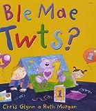 Ble Mae Twts?