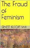 The Fraud of Feminism (English Edition)