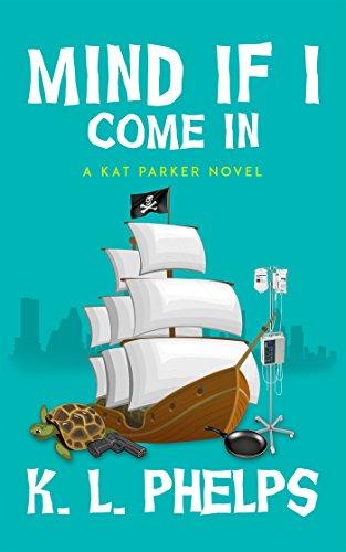 Mind If I Come In (A Kat Parker Novel Book 1)