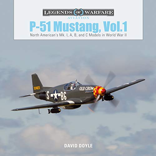 P-51 Mustang: North Americans Mk. I, A, B, and C Models in World War II