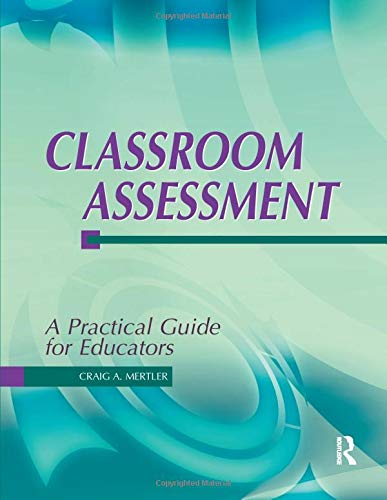 Classroom Assessment: A Practical Guide for Educators
