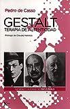 Gestalt, terapia de autenticidad: La vida y obra de Fritz Perls (Psicología)
