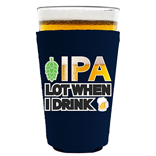 IPA Lot When I Drink Beer Pint Glass Coolie (1, Navy)