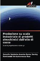 Produzione su scala industriale di prodotti oleochimici dall'olio di cocco
