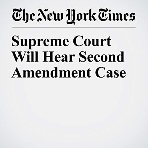 『Supreme Court Will Hear Second Amendment Case』のカバーアート