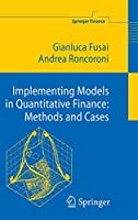Implementing Models in Quantitative Finance: Methods and Cases (Springer Finance)