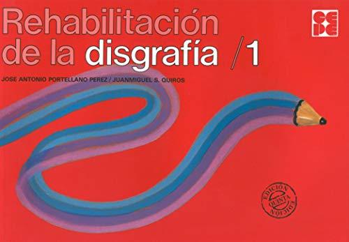 Rehabilitación de la Disgrafía 1: 47 (Psicomotricidad y grafomotricidad)