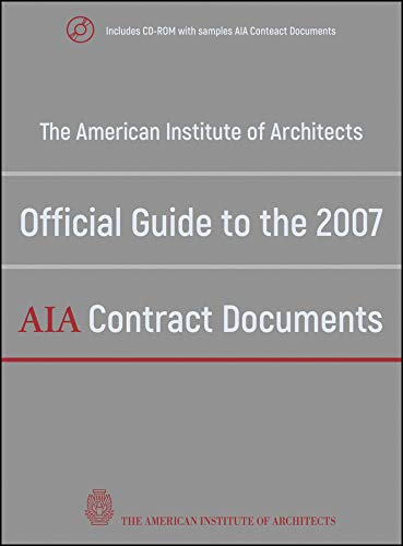 Compare Textbook Prices for The American Institute of Architects Official Guide to the 2007 AIA Contract Documents 1 Edition ISBN 9780470251669 by American Institute of Architects