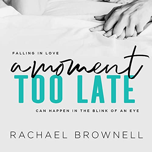 A Moment Too Late Audiobook By Rachael Brownell cover art