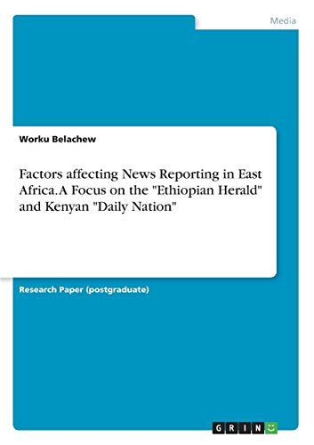 Factors affecting News Reporting in East Africa. A Focus on the