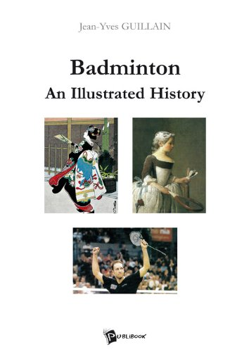 Badminton : An Illustrated History: From ancient pastime to Olympic sport (English Edition)