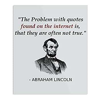 Funny Abraham Lincoln History Teacher Internet Quotes The Best and Style Home Decor Wall Art Print Poster Customize