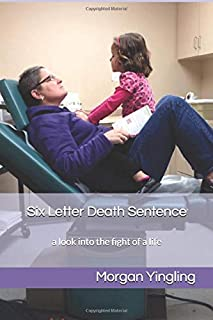 Six Letter Death Sentence: a look into the fight of a life