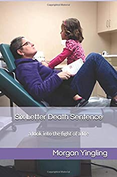 Paperback Six Letter Death Sentence: a look into the fight of a life Book