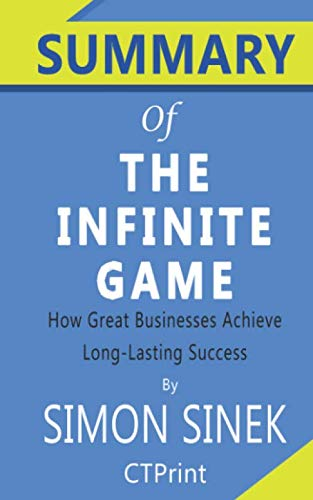 Summary of The Infinite Game Simon Sinek | How Great Businesses Achieve Long-lasting Success