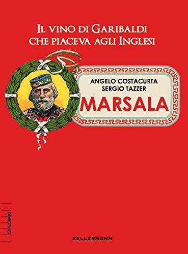 Marsala. Il vino di Garibaldi che piaceva agli inglesi (Grado babo)