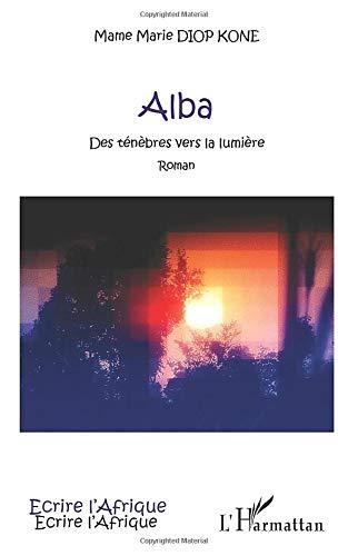 Alba: Des ténèbres vers la lumière - Roman