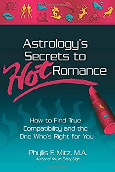 Paperback Astrology's Secrets to Hot Romance : How to Find True Compatibility and the One Who's Right for You Book