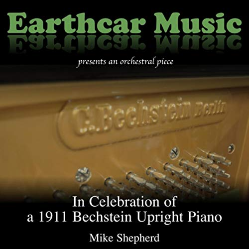 In Celebration of a 1911 Bechstein Upright Piano